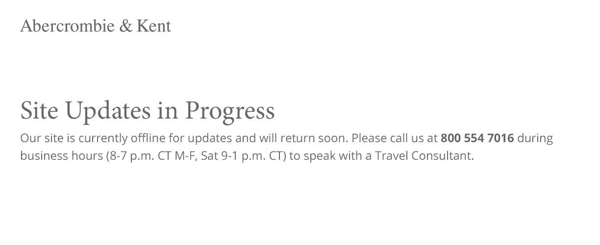 Our site is currently offline. Please call us at 800 554 7016 during business hours (8-7 p.m. CT M-F, Sat 9-1 p.m. CT) to speak with a Travel Consultant.